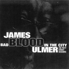 Bad Blood In The City by James Blood Ulmer