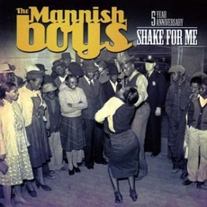 Shake For Me mp3 Album by The Mannish Boys