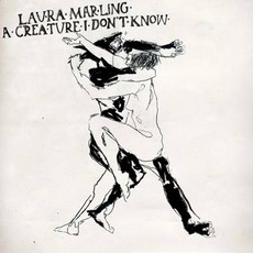 A Creature I Don't Know mp3 Album by Laura Marling