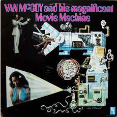 And His Magnificent Movie Machine by Van McCoy
