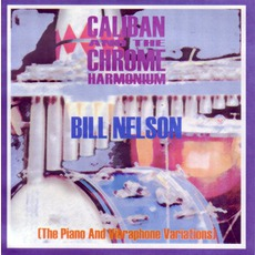 Caliban And The Chrome Harmonium