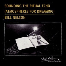 Sounding The Ritual Echo (Atmospheres For Dreaming)