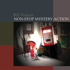 Non-Stop Mystery Action mp3 Album by Bill Nelson