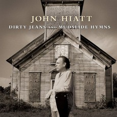 Dirty Jeans And Mudslide Hymns mp3 Album by John Hiatt