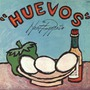 Huevos (Re-Issue)