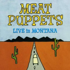 Live In Montana mp3 Live by Meat Puppets