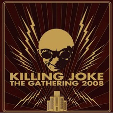 The Gathering 2008 mp3 Live by Killing Joke