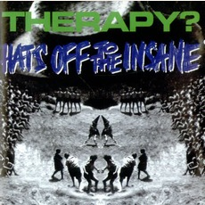 Hats Off To The Insane by Therapy?