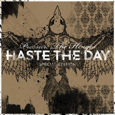 Pressure The Hinges (Special Edition) mp3 Album by Haste The Day