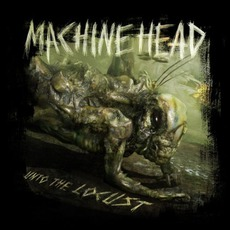 Unto The Locust (Deluixe Edition) mp3 Album by Machine Head