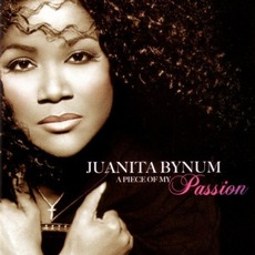 A Piece Of My Passion mp3 Album by Juanita Bynum