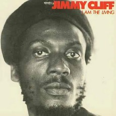 I Am The Living mp3 Album by Jimmy Cliff