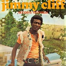 Goodbye Yesterday mp3 Album by Jimmy Cliff