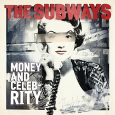 Money And Celebrity mp3 Album by The Subways
