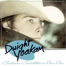Guitars, Cadillacs Etc. Etc. (Re-Issue) mp3 Album by Dwight Yoakam