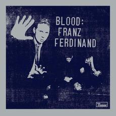 Blood mp3 Artist Compilation by Franz Ferdinand