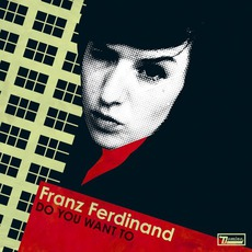 Do You Want To mp3 Single by Franz Ferdinand