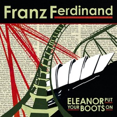 Eleanor Put Your Boots On mp3 Single by Franz Ferdinand