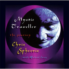 Mystic Traveller: The Journey mp3 Album by Chris Spheeris