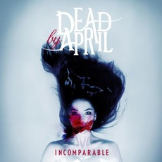 Incomparable mp3 Album by Dead By April