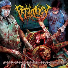 Surgically Hacked mp3 Album by Pathology