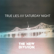 True Lies //// Saturday Night mp3 Album by The New Division