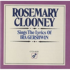 Rosemary Clooney Sings The Lyrics Of Ira Gershwin