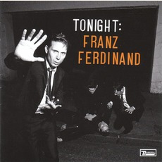 Tonight: Franz Ferdinand mp3 Album by Franz Ferdinand