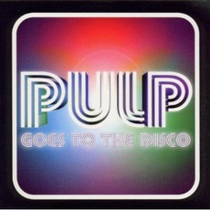 Goes To The Disco by Pulp