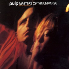Masters Of The Universe: Pulp On Fire 1985-86 by Pulp