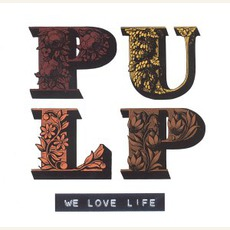 We Love Life mp3 Album by Pulp