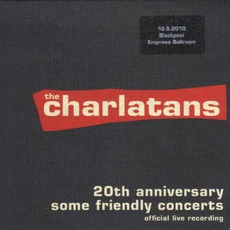 20th Anniversary Some Friendly Concerts mp3 Live by The Charlatans