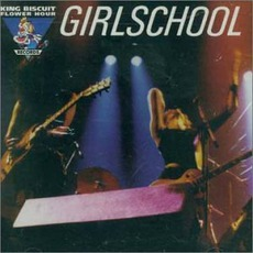 King Biscuit Flower Hour: Girlschool by Girlschool