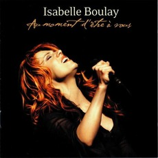 Au moment d'être à vous mp3 Live by Isabelle Boulay