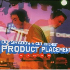 Product Placement mp3 Live by DJ Shadow & Cut Chemist