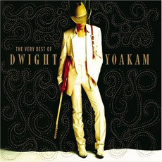 The Very Best Of Dwight Yoakam mp3 Artist Compilation by Dwight Yoakam
