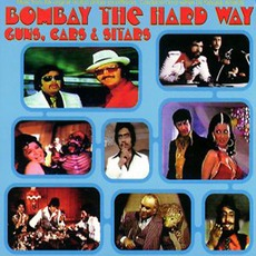 Bombay The Hard Way: Guns, Cars & Sitars