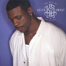 Make You Sweat: The Best Of Keith Sweat