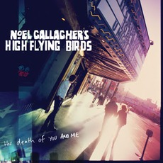 The Death Of You And Me by Noel Gallagher's High Flying Birds
