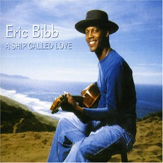 A Ship Called Love mp3 Album by Eric Bibb