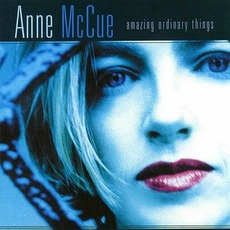 Amazing Ordinary Things mp3 Album by Anne McCue