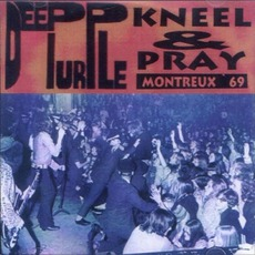 Kneel & Pray (Live In Montreux 69)