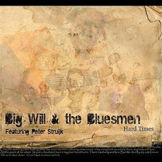 Hard Times by Big Will & The Bluesmen