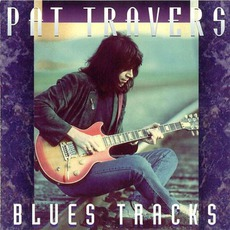Blues Tracks mp3 Album by Pat Travers
