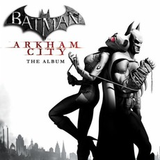 Batman: Arkham City - The Album mp3 Soundtrack by Various Artists