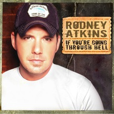 If You're Going Through Hell mp3 Album by Rodney Atkins