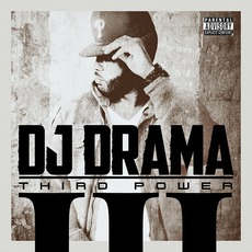 Third Power (Deluxe Edition) mp3 Album by DJ Drama