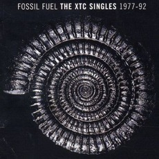 Fossil Fuel The XTC Singles 1977-92 by XTC