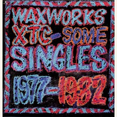 Waxworks: Some Singles 1977-1982 by XTC