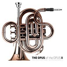 The Opus Of The Opus, Volume Two (Exclusives & Instrumentals)